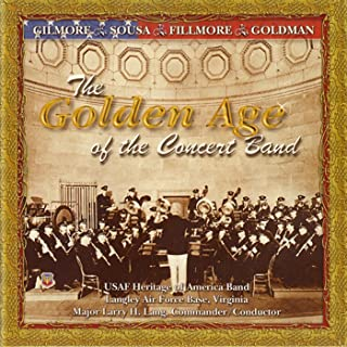 United States Air Force Heritage of America Band: The Golden Age of the Concert Band