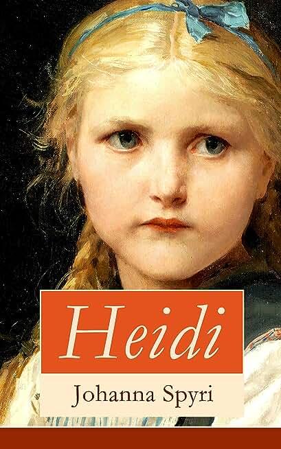 Heidi: Illustrierte Bücher 1&2: Heidis Lehr- und Wanderjahre + Heidi kann brauchen, was es gelernt hat (Ein Kinderklassiker) (German Edition)