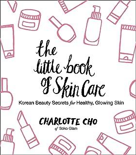 The Little Book of Skin Care: Korean Beauty Secrets for