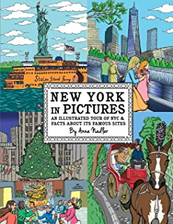 New York in Pictures - an illustrated tour of NYC & facts about its famous sites: Learn about the Big Apple while looking ...