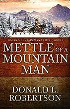 Mettle of a Mountain Man: Logan Mountain Man Western Series - Book 3