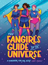 The Fangirl's Guide to the Universe: A Handbook for Girl Geeks