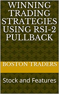 Winning Trading Strategies using RSI-2 Pullback: Stock and Features