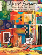 Altered Surfaces: Using Acrylic Paints With Gels, Mediums, Grounds and Pastes for Paper, Canvas, Board and Plastic (Design Originals)