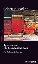 Spenser und die brutale Wahrheit: Ein Auftrag für Spenser, Band 22 (German Edition)