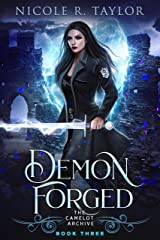 Demon Forged (The Camelot Archive Book 3) Kindle Edition
