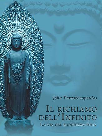 Il Richiamo dellInfinito - La via del Buddhismo Shin