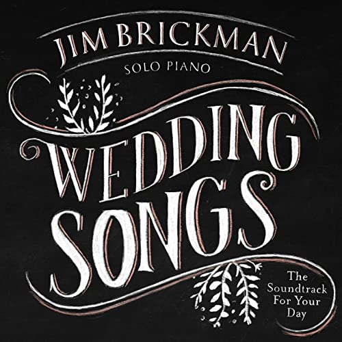 Wedding Songs: Soundtrack for Your Day by Jim Brickman on Amazon