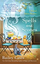 Spells and Scones (A Magical Bakery Mystery Book 6)