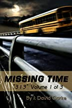 Missing Time (313 Book 1) (English Edition)