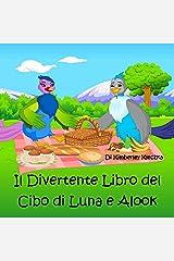 Il Divertente Libro del Cibo di Luna e Alook (Esploriamo La Serie del Mondo) Kindle Edition