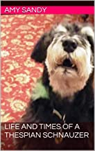 Life and Times of a Thespian Schnauzer