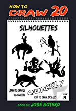 How to Draw 20 Silhouettes: Learn to Draw 20 Silhouettes Quickly (English Edition)