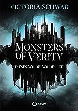 Monsters of Verity (Band 1) - Dieses wilde, wilde Lied: Dark Urban Fantasy (German Edition)