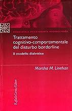 Trattamento cognitivo-comportamentale del disturbo borderline Il modello DBT