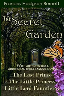 The Secret Garden: With Additional Three Famous Novels: The Lost Prince, Little Princess and Little Lord Fauntleroy