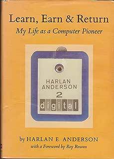 Learn, Earn & Return, My Life as a Computer Pioneer