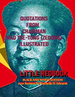 Quotations from Chairman Mao Tse-Tung (Zedong) Black and White Photo Edition: ('THE LITTLE RED BOOK') With Photographs and...