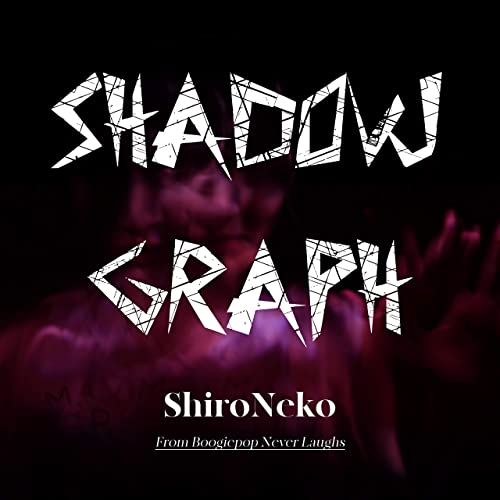 Shadowgraph From Boogiepop Never Laughs By Shironeko On Amazon Music Amazon Com