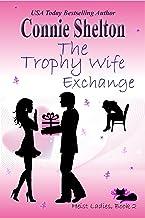 The Trophy Wife Exchange: Heist Ladies, Book 2 (Heist Ladies Caper Mysteries)