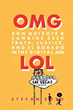 Don Quixote and Candide Seek Truth, Justice and El Dorado in the Digital Age (English Edition)