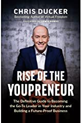 Rise of the Youpreneur: The Definitive Guide to Becoming the Go-To Leader in Your Industry and Building a Future-Proof Business Kindle Edition