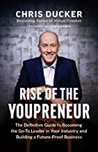 Rise of the Youpreneur: The Definitive Guide to Becoming the Go-To Leader in Your Industry and Building a Future-Proof Business (English Edition)