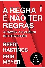 A Regra é Não Ter Regras: A Netflix e a Cultura da Reinvenção (Portuguese Edition) Kindle Edition