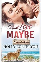 Must Love Maybe (Cinnamon Bay Romance Book 5) Kindle Edition