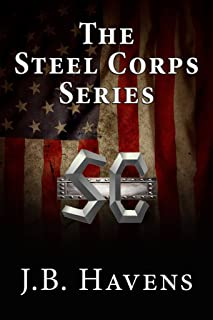 Steel Corps Books 1-5: Core of Steel, Hardened by Steel, Forged by Steel, Bound by Steel, Solid Steel