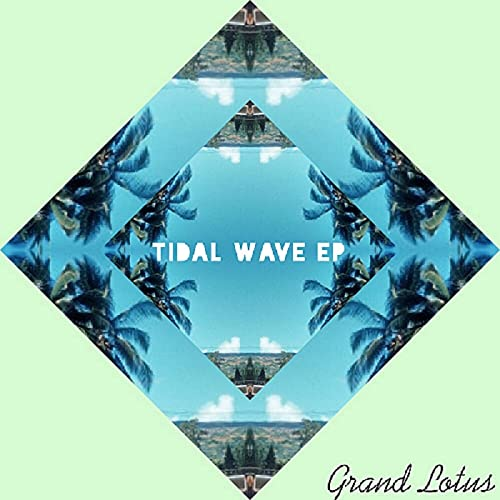 Tidal Wave EP by Grand Lotus on Amazon Music - Amazon.com
