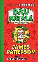 Bau Natale! Diario di una festa croccantina (Italian Edition)