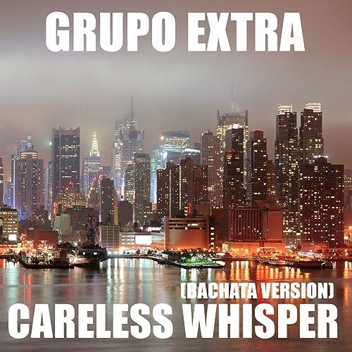 Careless Whisper Bachata Version