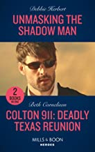 Unmasking The Shadow Man: Unmasking the Shadow Man / Colton 911: Deadly Texas Reunion (Colton 911) (Mills & Boon Heroes)