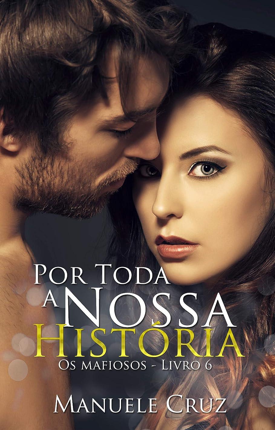 宇宙の聖人バンガローPor toda a nossa história - Série Os mafiosos (Livro 6) (Portuguese Edition)