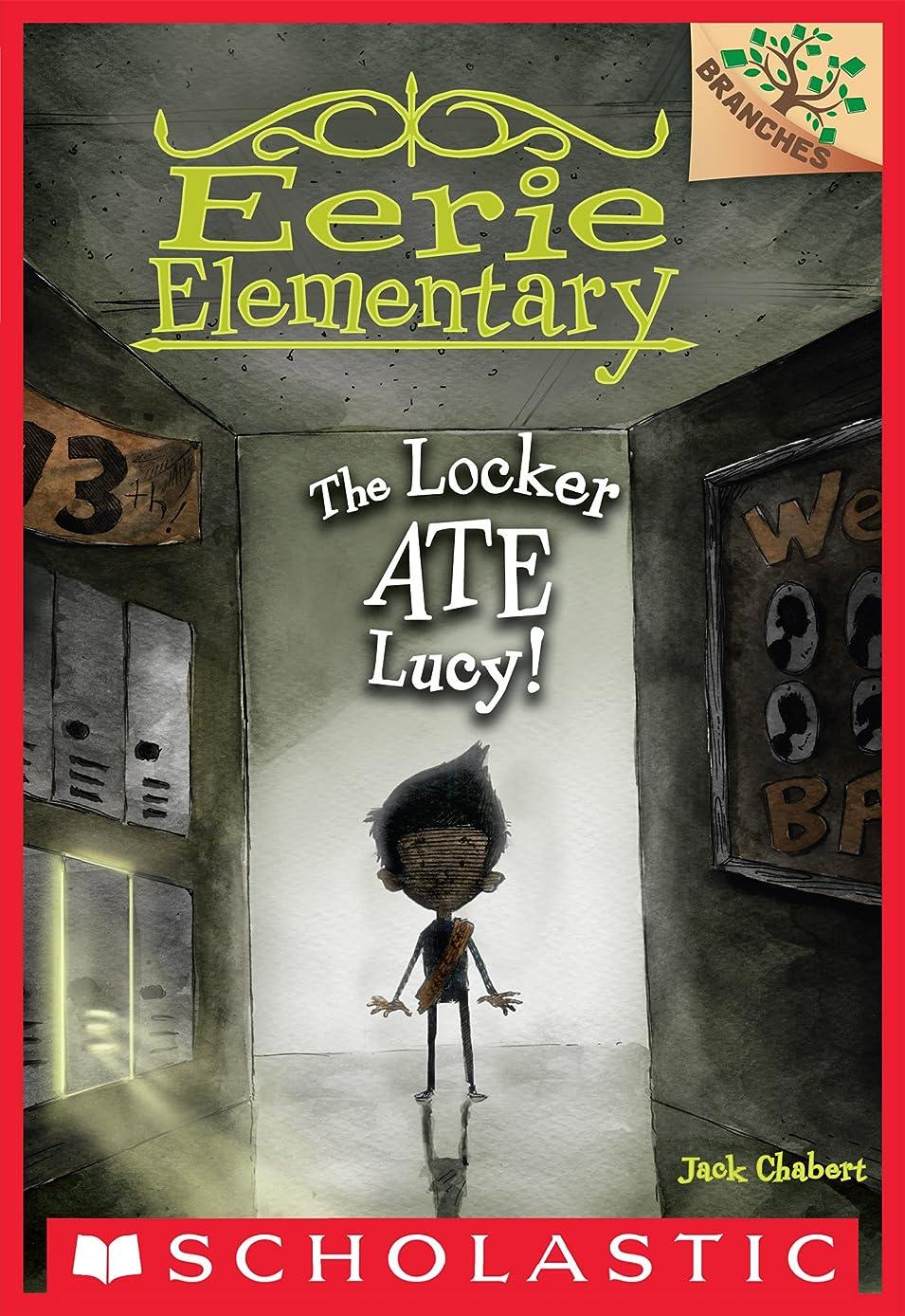 ご飯自発的ハドルThe Locker Ate Lucy!: A Branches Book (Eerie Elementary #2) (English Edition)
