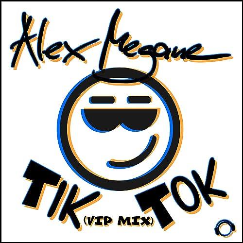 Tik Tok Vip Mix By Alex Megane On Amazon Music Amazon Com