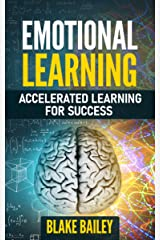 Emotional Learning: Accelerated Learning For Success Kindle Edition