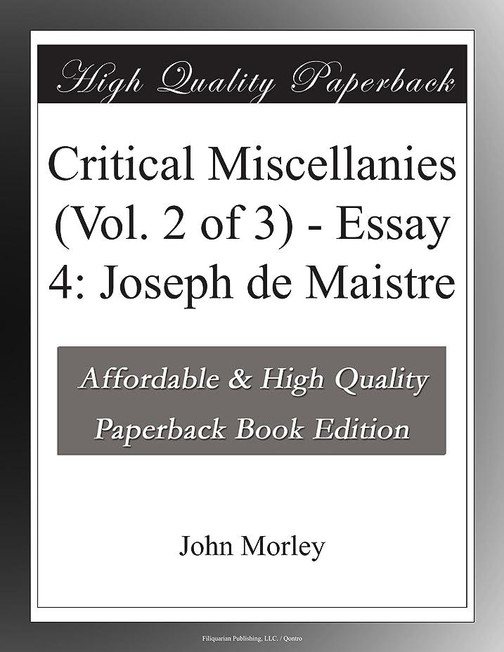 アルバム実行可能お嬢Critical Miscellanies (Vol. 2 of 3) - Essay 4: Joseph de Maistre