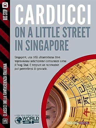 On a little street in Singapore (Classici della Fantascienza Italiana)