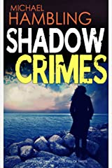SHADOW CRIMES a gripping crime thriller full of twists (Detective Sophie Allen Book 7) Kindle Edition