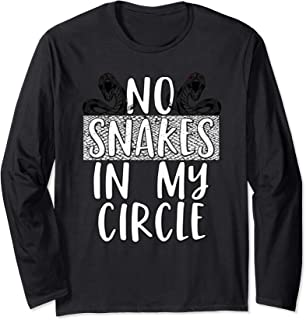 No Snakes In My Circle Loyal Friends Family Brothers Sisters Long Sleeve T-Shirt