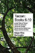 Tarzan: Books 6-10: Jungle Tales of Tarzan, Tarzan the Untamed, Tarzan the Terrible, Tarzan and the Golden Lion, and Tarza...