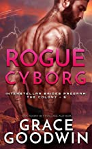 Rogue Cyborg (Interstellar Brides® Program: The Colony Book 6)