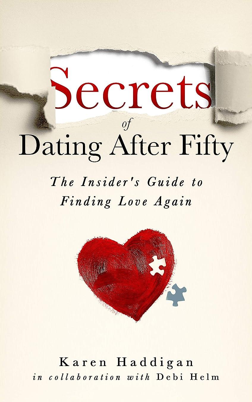 継続中解読する強盗Secrets of Dating After Fifty: The Insider's Guide to Finding Love Again (English Edition)