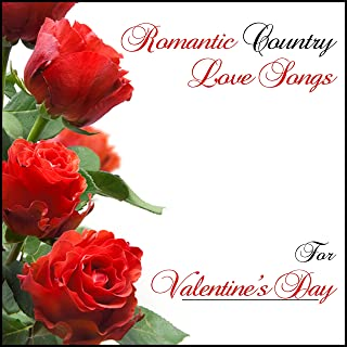 Romantic Country Love Songs for Valentines Day