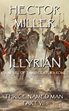 The Thrice Named Man VII: Illyrian