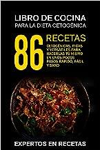 La dieta cetogénica – Libro de cocina 86 recetas cetogénicas, ricas y versátiles para hacerlas tú mismo en unos pocos pasos Rápido, fácil y sano (Spanish Edition)