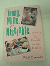 Young, white, and miserable: Growing up female in the fifties