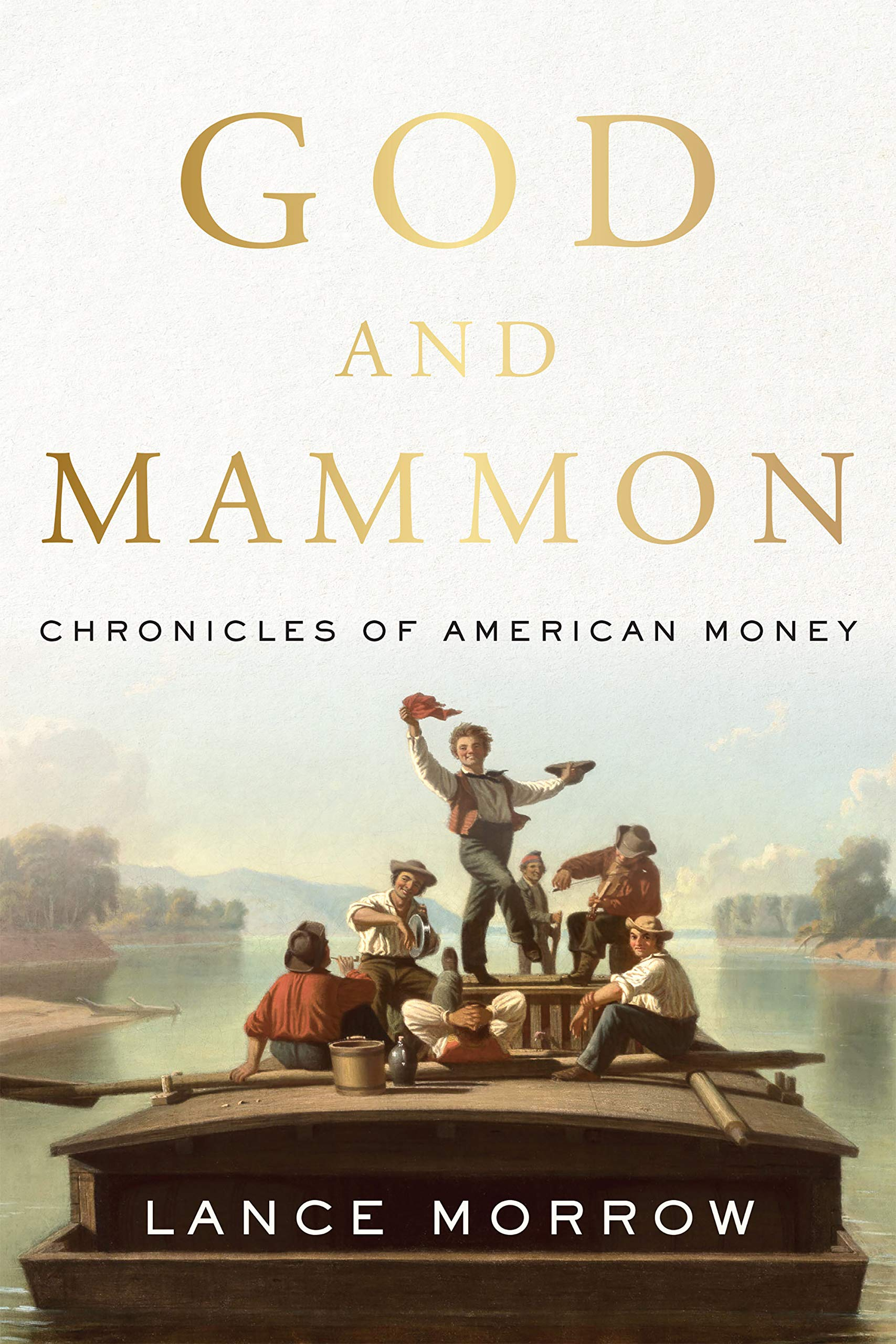 God and Mammon: Chronicles of American Money